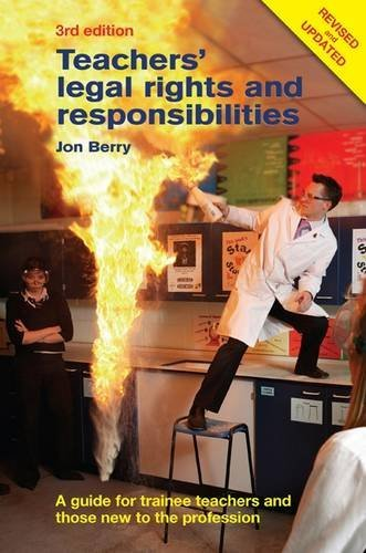 Teachers' Legal Rights and Responsibilities: A Guide for Trainee Teachers and Those New to the Profession by Jon Berry (April 1, 2013) Paperback