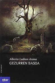 Gezurren basoa par  Alberto Ladron Arana