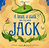 A Bean, a Stalk and a Boy Named Jack by William Joyce (2014-10-07)