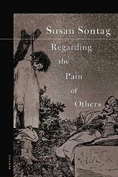 Regarding the Pain of Others par [Sontag, Susan]