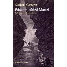 Édouard-Alfred Martel: Explorateur du monde souterrain