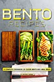 Bento Recipes: A Complete Cookbook of Clever Bento Box Meal Ideas! (English Edition)