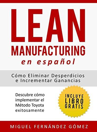 Lean Manufacturing En Español: Cómo eliminar desperdicios e ...