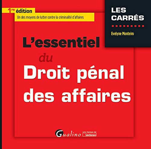 L'Essentiel du Droit pénal des affaires par Evelyne Monteiro