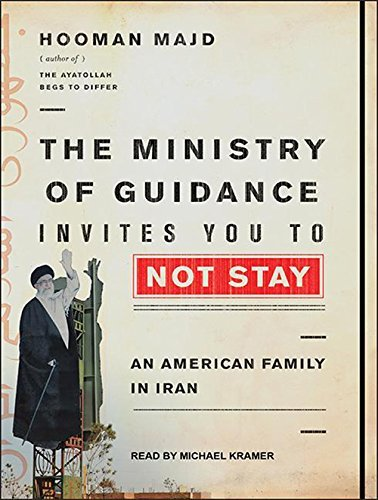 The Ministry of Guidance Invites You to Not Stay: An American Family in Iran by Hooman Majd (2013-11-05)
