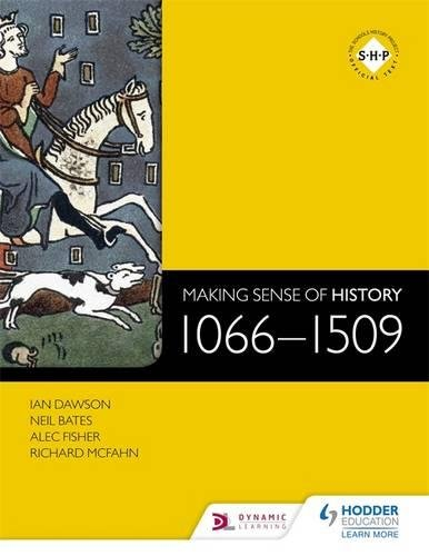 Making Sense of History: 1066-1509 par Ian Dawson, Richard McFahn, Neil Bates, Alec Fisher