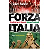 [ Forza Italia The Fall And Rise Of Italian Football ] By Agnew, Paddy ( Author ) Aug-2007 [ Paperback ] Forza Italia The Fall and Rise of Italian Football