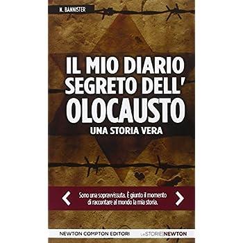 Il Mio Diario Segreto Dell'olocausto. Una Storia Vera