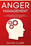 Anger Management: A Psychologist's Guide to Identifying and Controlling Anger - Master Your