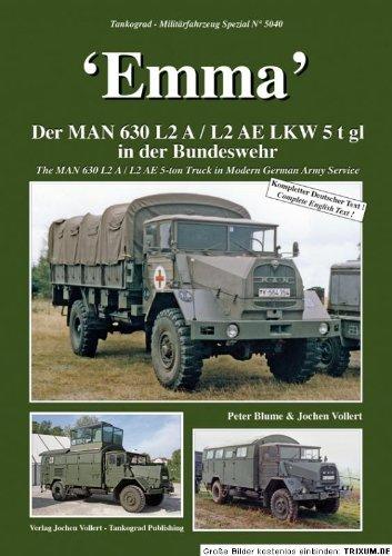 Tankograd 5040 - Emma: Der MAN 630 L2 A / L2 AE Lkw 5to gl in der Bundeswehr