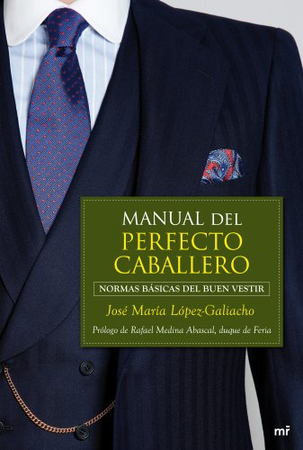 Manual del perfecto caballero: Normas básicas del buen vestir ...