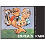 Explain Pain (8311) by David Butler, PT and Dr. Lorimer Moseley 1st (first) Edition (10/1/2003)