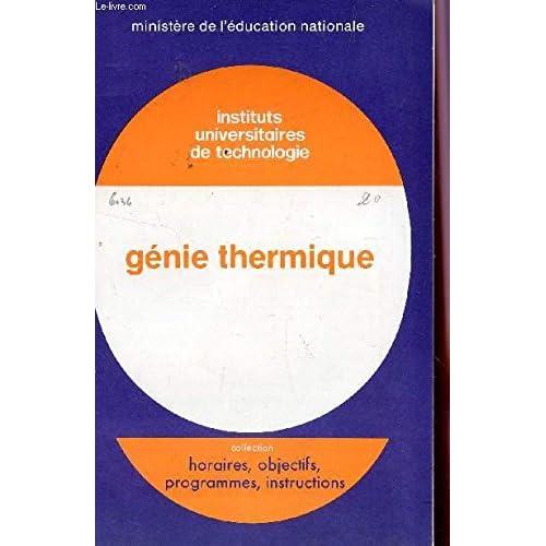 GENIE THERMIQUE - INSTITUTS UNIVERSITAIRES DE TECHNOLOGIE / BROCHURE N°6036 / COLLECTION HORAIRES, OBJECTIFS, PROGRAMMES, INSTRUCTIONS.