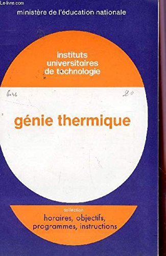 GENIE THERMIQUE - INSTITUTS UNIVERSITAIRES DE TECHNOLOGIE / BROCHURE N°6036 / COLLECTION HORAIRES, OBJECTIFS, PROGRAMMES, INSTRUCTIONS.