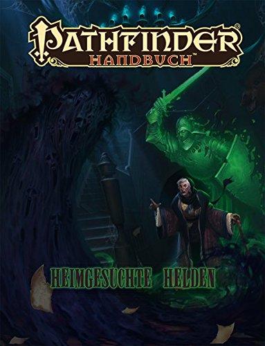 Heimgesuchte Helden: Pathfinder Handbuch