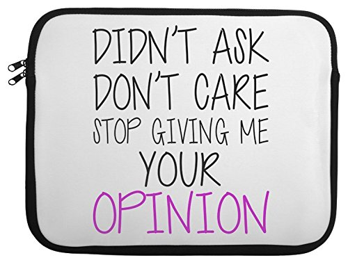 didn-ask-dont-care-stop-giving-me-your-opinion-slogan-laptop-case-13-14-15-15