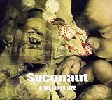 Songtexte von Syconaut - Burst Into Life