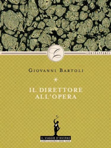 Il direttore all'opera (Italian Edition)