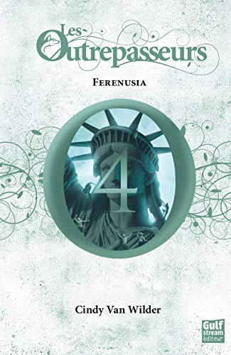 Les Outrepasseurs - tome 4 Férénusia (4)