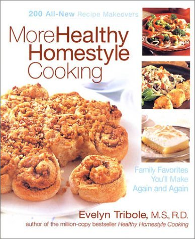 More Healthy Homestyle Cooking: Family Favorites You'll Make Again And Again by Evelyn Tribole (2002-11-23)