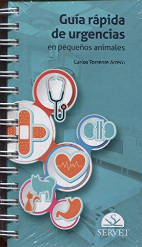 Guía rápida de urgencias en pequeños animales - Libros de veterinaria - Editorial Servet por Carlos Torrente Artero