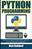 Python Programming: Become an Expert at Python Today with Step by Step Instructions for Beginners