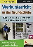 Werkunterricht in der Grundschule: Konstruieren & Montieren mit Metallbaukästen