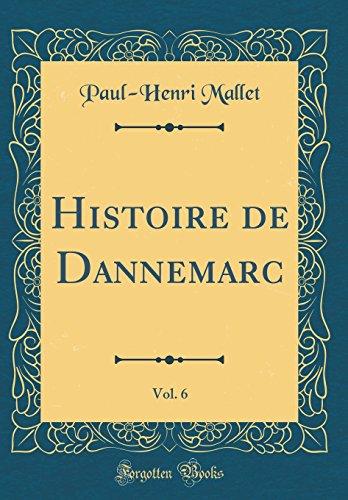 Histoire de Dannemarc, Vol. 6 (Classic Reprint)