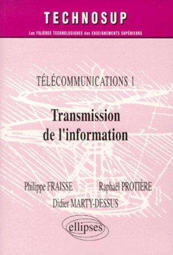 Télécommunications 1 : Transmission de l'information par Philippe Fraisse