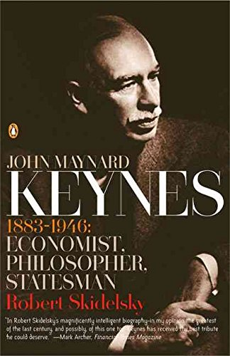 [John Maynard Keynes: 1883-1946: Economist, Philosopher, Statesman] (By: Robert Skidelsky) [published: September, 2013]