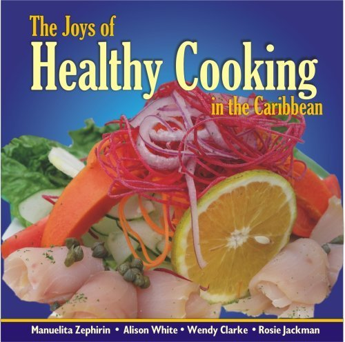 The Joys of Healthy Cooking in the Caribbean by Manuela Zephirin, Alison White, Wendy Clarke, Rosie Jackman (2005) Taschenbuch
