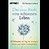 Das kleine Buch vom achtsamen Leben: 10 Minuten am Tag für weniger Stress und mehr Gelassenheit