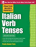 Practice Makes Perfect Italian Verb Tenses, 2nd Edition: With 300 Exercises + Free Flashcard App (Practice Makes Perfect (McGraw-Hill))