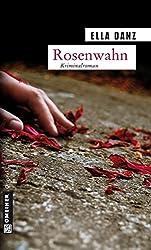 Rosenwahn: Angermüllers fünfter Fall (Kriminalromane im GMEINER-Verlag)