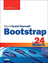 Bootstrap in 24 Hours, Sams Teach Yourself (Sams Teach Yourself...in 24 Hours (Paperback))