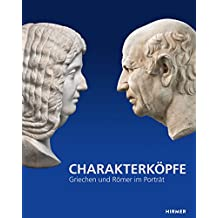 Charakterköpfe: Griechen und Römer im Porträt