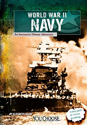 World War II Naval Forces: An Interactive History Adventure (You Choose Books: You Choose: World War II)