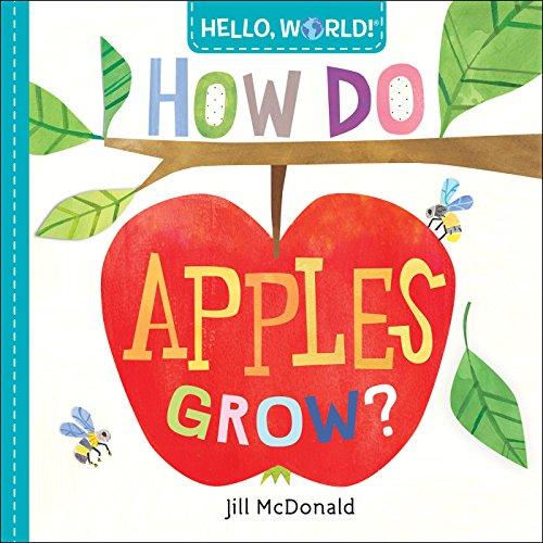 Hello, World! How Do Apples Grow? (English Edition)