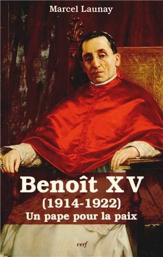 Benoît XV (1914-1922) : Un pape pour la paix