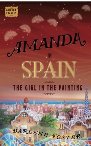 Amanda in Spain: The Girl in the Painting (Amanda Travels, Band 2)