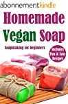 Homemade Vegan Soap: Soapmaking for b...