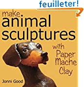 Make Animal Scuptures With Paper Mache Clay