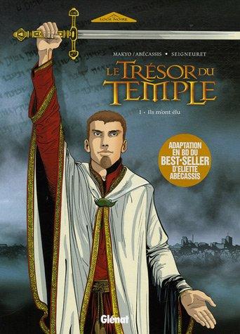 Le Trésor du Temple, Tome 1 : Ils m'ont élu