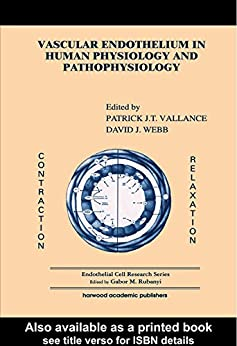 Vascular Endothelium In Human Physiology And Pathophysiology (endothelial Cell Research Book 7) por Patrick J Vallance