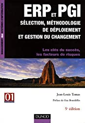 ERP et PGI sélection, méthodologie de déploiement et gestion du changement : Les clés du succès, les facteurs de risques