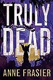 Truly Dead (Elise Sandburg Series Book 4)