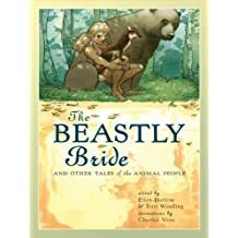 The Beastly Bride: Tales of the Animal People (English Edition)