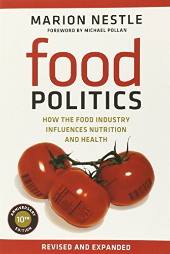 Food Politics: How the Food Industry Influences Nutrition and Health (California Studies in Food & Culture) (California Studies in Food and Culture) by Marion Nestle (4-Jun-2013) Paperback par Marion Nestle
