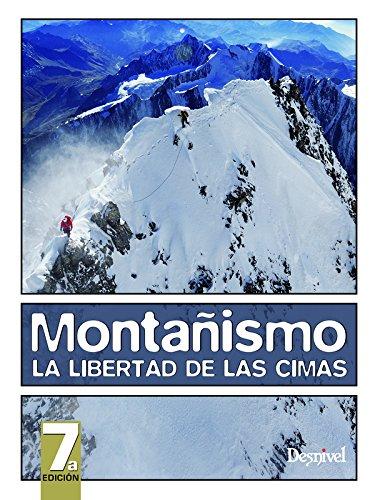 Montañismo, la libertad de las cimas (Manuales Desnivel) por coordinador Don Graydon