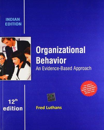 Organizational Behavior: An Evidence - Based Approach